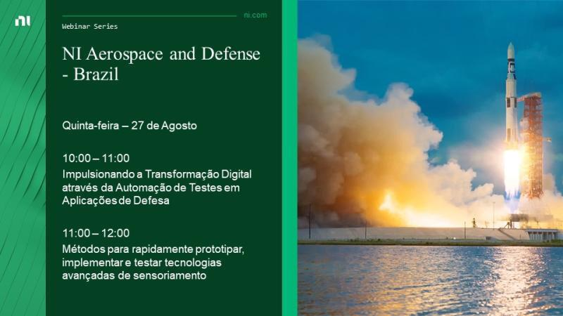 Dia 27 de agosto – Webinar  NI Aerospace and Defense Brazil: Transformação Digital através da Automação de Testes