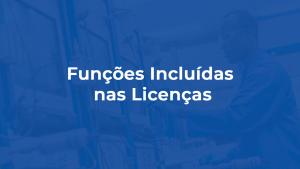 Funções Incluídas nas Licenças